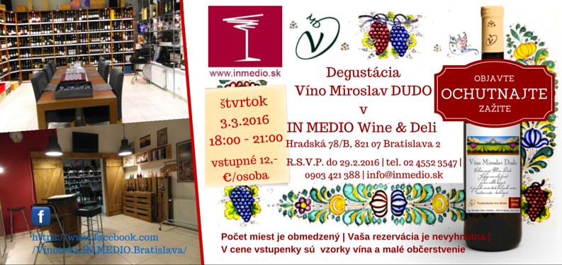 Pozvánka na degustačný večer vinárstva Miroslav Dudo v IN MEDIO Wine & Deli Bratislava, štvrtok 3.3.2016