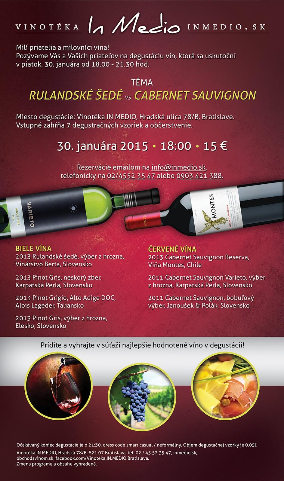 Degustácia Rulandské Šedé a Cabernet Sauvignon   piatok 30. január 2015 Vinotéka IN MEDIO Bratislava